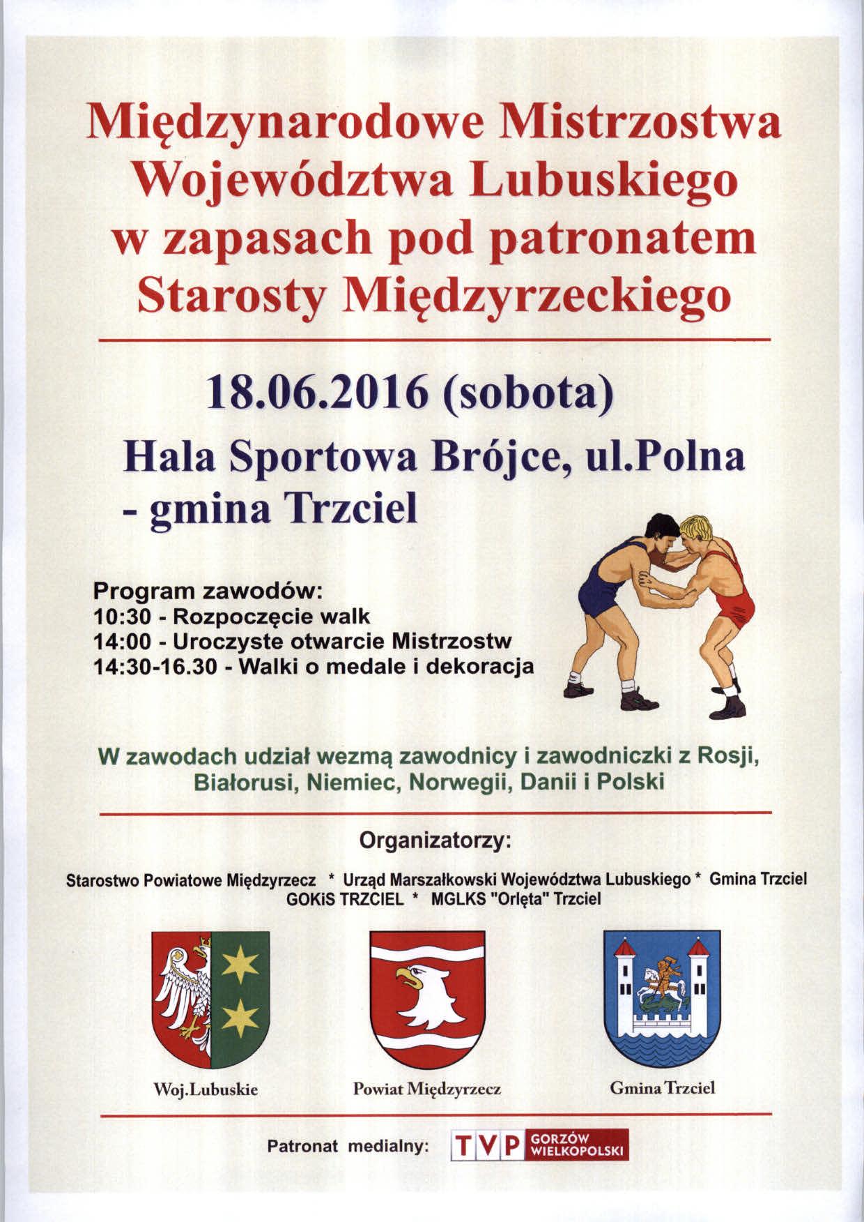18 czerwca 2016 r. zapraszamy do Trzciela  na Międzynarodowe Mistrzostwa Województwa Lubuskiego w Zapasach