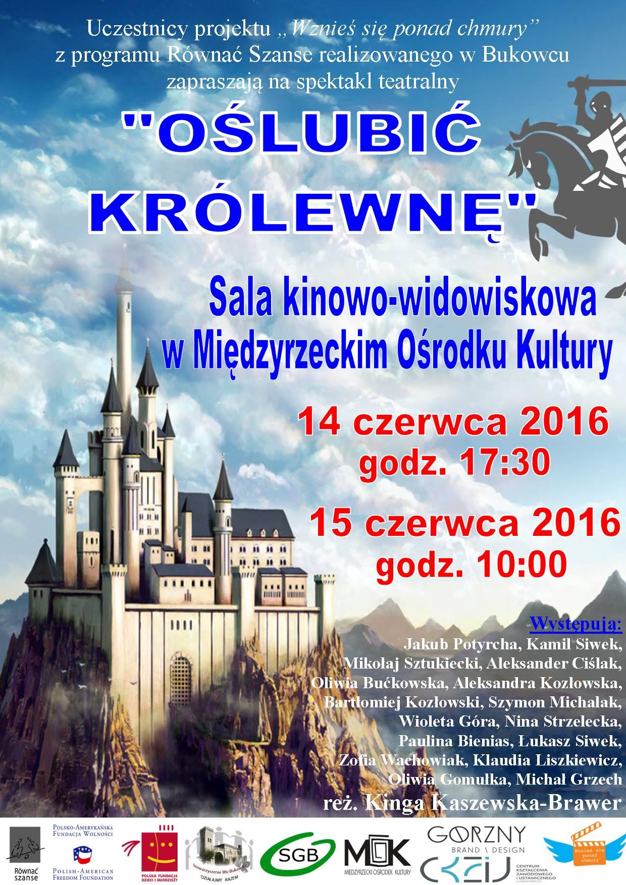 """14 i 15 czerwca 2016 r. zapraszamy do Międzyrzecza na spektakl teatralny pt. """"Oślubić Królewnę""""."""