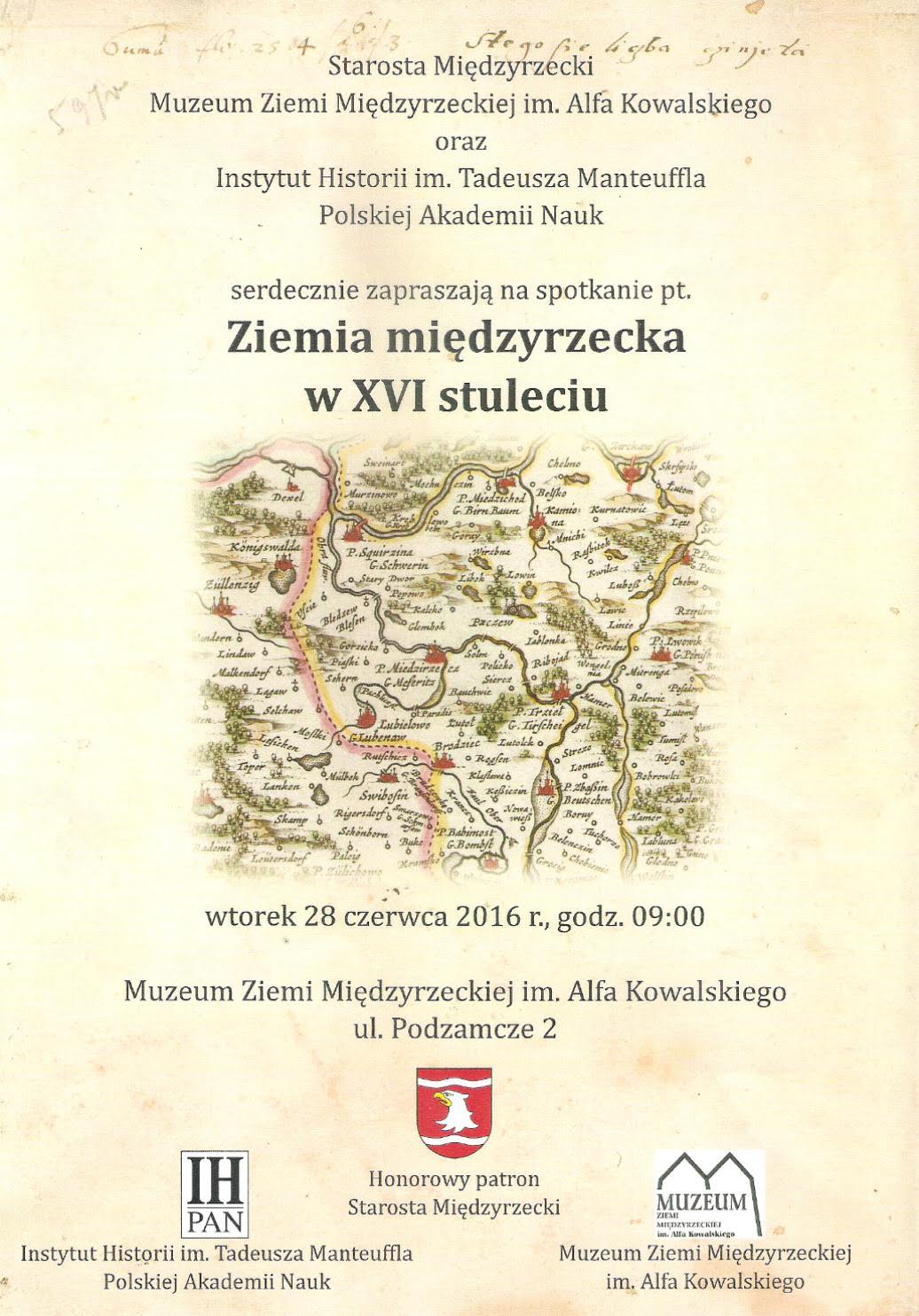 28 czerwca 2016 r. zapraszamy do Międzyrzecza na spotkanie pt. Ziemia Międzyrzecka w XVI stuleciu