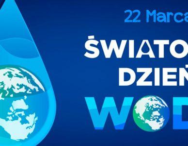 """22 marca 2021 roku, Światowy Dzień Wody 2021 obchodzony jest pod hasłem """"Docenianie wody"""